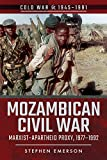 Mozambican Civil War: Marxist–Apartheid Proxy, 1977–1992 (Cold War 1945–1991)