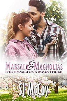 Marsala and Magnolias (The Hamiltons Book 3) by [SJ McCoy]