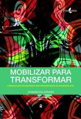 Mobilizar Para Transformar - A Mobilização De Recursos Nas Organizações Da Sociedade Civil