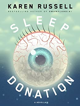 Sleep Donation: A Novella (Kindle Single) by [Karen Russell]