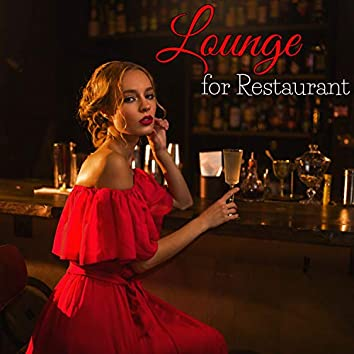 Lounge for Restaurant – 20 Lounge Smooth Background Music for Dinner