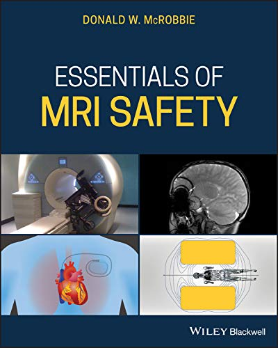Compare Textbook Prices for Essentials of MRI Safety 1 Edition ISBN 9781119557173 by McRobbie, Donald W.