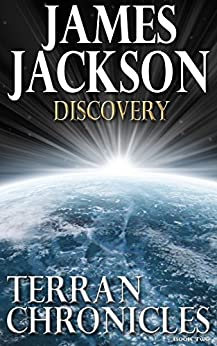 Discovery (Terran Chronicles Book 2) by [James Jackson]