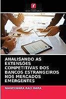 Analisando as Extensões Competitivas DOS Bancos Estrangeiros Nos Mercados Emergentes