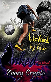 Licked by Fear: Alone in a Dark Wood (Inked in Blood Book 1) by [Zooey Crypto]