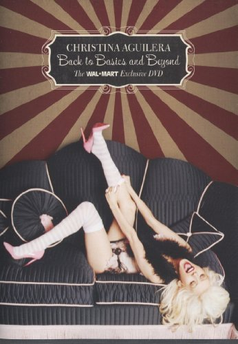 Christina Aguilera Back to Basics and Beyond by Christina Aguilera