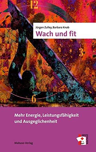 Wach und fit. Mehr Energie, Leistungsfähigkeit und Ausgeglichenheit (Erste Hilfen)