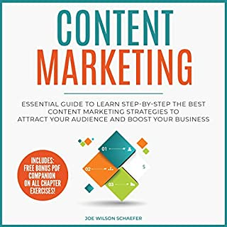 Content Marketing: Essential Guide to Learn Step-by-Step the Best Content Marketing Strategies to Attract Your Audience and Boost Your Business                   By:                                                                                                                                 Joe Wilson Schaefer                               Narrated by:                                                                                                                                 Doug Eisengrein                      Length: 3 hrs and 30 mins     25 ratings     Overall 5.0