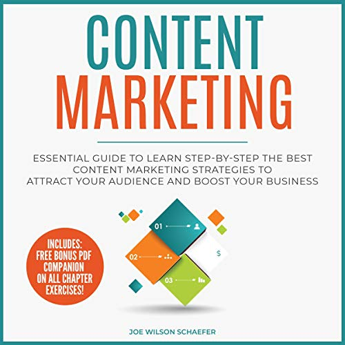 Content Marketing: Essential Guide to Learn Step-by-Step the Best Content Marketing Strategies to Attract Your Audience and Boost Your Business audiobook cover art
