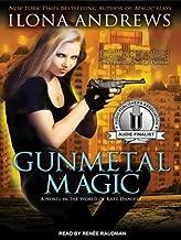 Gunmetal Magic: Library Edition (World of Kate Daniels Novels)