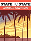 State to State: Hawaiian Adventure