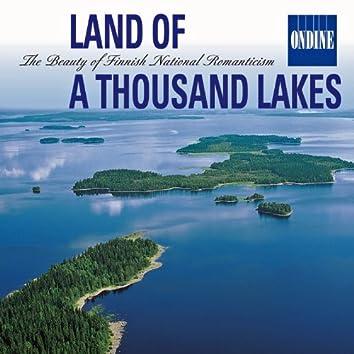Land of A Thousand Lakes - The Beauty of Finnish National Romanticism: Music of Sibelius / Kaski / Melartin / Merkanto / Jarnefelt / Klami