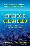 stratégie océan bleu: Comment créer de nouveaux espaces stratégiques (VILLAGE MONDIAL) (French Edition)