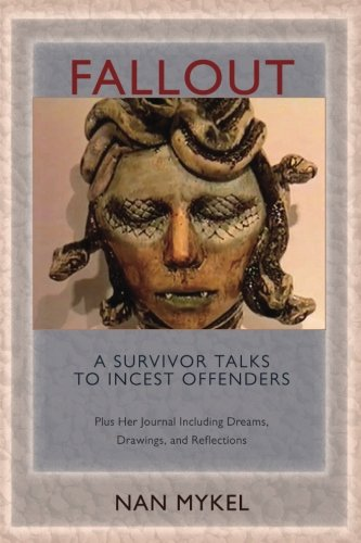 FALLOUT: A Survivor Talks to Incest Offenders: Plus the Author's Dream Journal and Diary