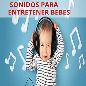 Sonidos para Entretener Bebes
