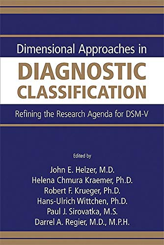 Dimensional Approaches in Diagnostic Classification: Refining the Research Agenda for DSM-V