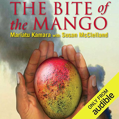 The Bite of the Mango                   Written by:                                                                                                                                 Mariatu Kamara,                                                                                        Susan McClelland                               Narrated by:                                                                                                                                 Jessica Almasy                      Length: 6 hrs and 31 mins     11 ratings     Overall 4.5