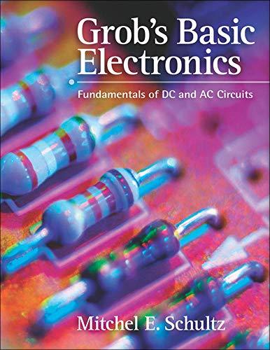 Grob's Basic Electronics: Fundamentals of DC and AC...