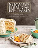 Daisy Cakes Bakes: Keepsake Recipes for Southern Layer Cakes, Pies, Cookies, and More : A Baking...