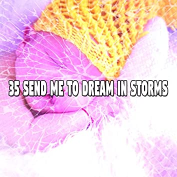 35 Send Me To Dream In Storms