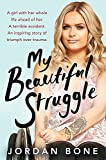 My Beautiful Struggle - Jordan Bone