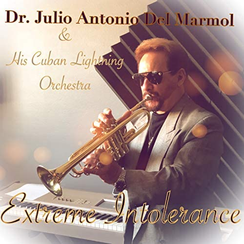 Dr. Julio Antonio Del Marmol & His Cuban Lightning Orchestra