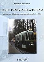 Linee tranviarie a Torino. L'evoluzione della rete tranviaria cittadina dalla SBT al GTT