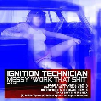 Messy (Work that Shit)
