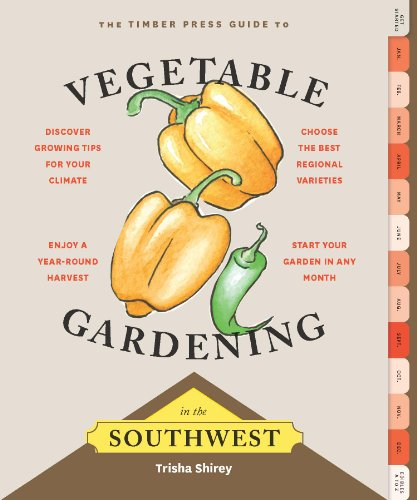 Timber Press Guide to Vegetable Gardening in the Southwest (Regional Vegetable Gardening Series)