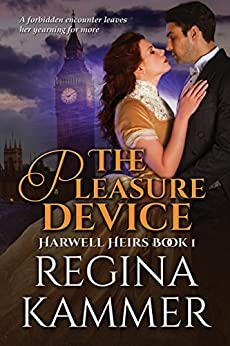 The Pleasure Device (Harwell Heirs Book 1) by [Regina Kammer]