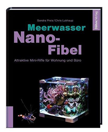 Meerwasser Nano-Fibel: Attraktive Mini-Riffe für Wohnung und Büro