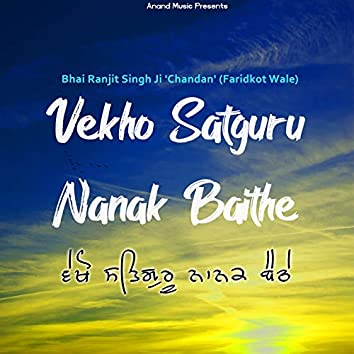 Vekho Satguru Nanak Baithe