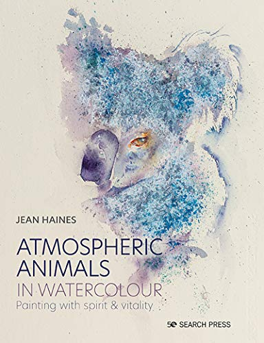 Atmospheric Animals in Watercolour: Painting with spirit & vitality
