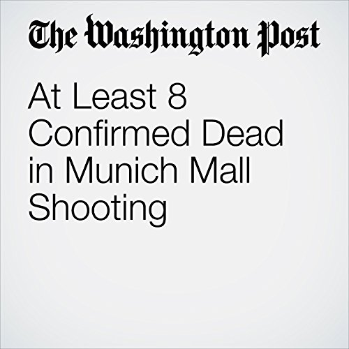 At Least 8 Confirmed Dead in Munich Mall Shooting cover art