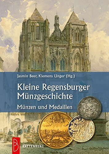 Kleine Regensburger Münzgeschichte: Münzen und Medaillen