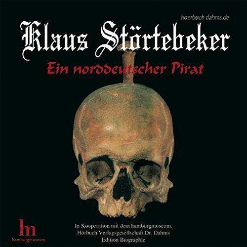 Klaus Störtebeker: Ein norddeutscher Pirat (Edition Biographie)