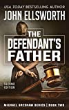 The Defendant's Father (Michael Gresham Legal Thrillers Book 2)