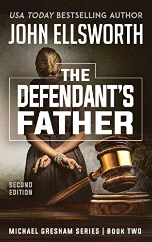 The Defendant's Father (Michael Gresham Legal Thrillers Book 2) (English Edition)