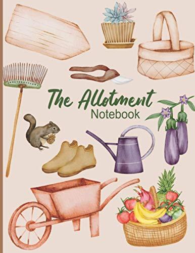 The Allotment Notebook: Allotment Journal Notebook Rhs - The Allotment Month By Month Planner - The...