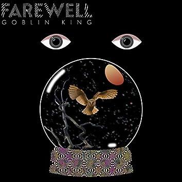 Farewell Goblin King