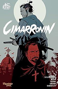 Cimarronin: A Samurai in New Spain (Collected Edition) (The Foreworld Saga: Cimarronin) by [Neal Stephenson, Mark Teppo, Charles C. Mann, Ellis Amdur, Robert Sammelin]