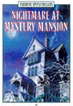 Nightmare at Mystery Mansion (Spinechillers) (Usborne Illustrated Spinechillers)