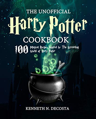 The Unofficial Harry Potter Cookbook: Magical Recipes Inspired by The Wizarding World of Harry Potter