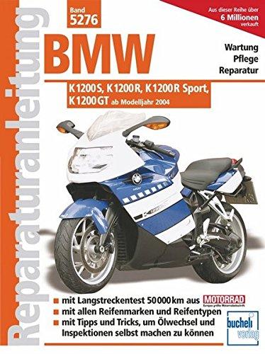 BMW K 1200 S, K 1200 R, K1200 R Sport, K 1200 GT ab Modelljahr 2004: Wartung - Pflege - Reparatur