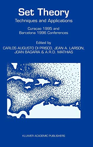 Set Theory: Techniques and Applications Curaçao 1995 and Barcelona 1996 Conferences