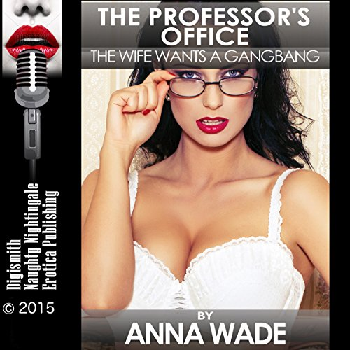 The Professor's Office: The Wife Wants a Gangbang audiobook cover art