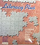 Literacy Plus: An Integrated Approach to Teaching Reading, Writing, Vocabulary and Reasoning (Teacher's Guide)