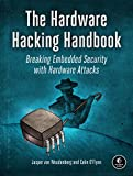 The Hardware Hacking Handbook: Breaking Embedded Security with Hardware Attacks (English Edition)