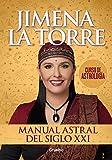 Manual astral del siglo XXI: Curso de Astrología