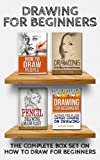 Drawing for Beginners: Complete Box Set on How to Draw for Beginners (Drawing for Beginners, How to Draw,Learn How to Draw Cool Stuff,Ultimate Crash Course,Guide ... to Drawing Boxset Book 5) (English Edition)